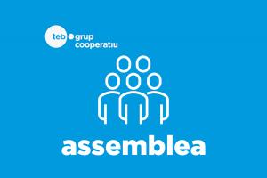 Assemblea Grup Cooperatiu TEB | 17 de juny a les 19,15 h @ TEB/Sant Andreu | Barcelona | Catalunya | Espanya