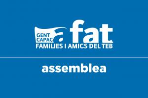 Assemblea Associació de Famílies i Amics del TEB (AFAT) | 18 de juny a les 16:30 h @ TEB/Sant Andreu | Barcelona | Catalunya | Espanya