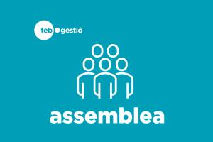Assemblea TEB Gestió | 18 de juny a les 18 h @ TEB/Sant Andreu | Barcelona | Catalunya | Espanya